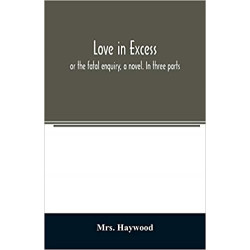 Love in Excess by Eliza Haywood