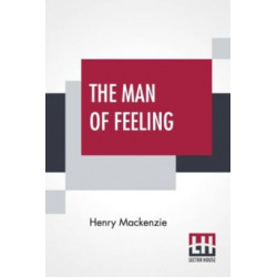 THE MAN OF FEELING BY HENRY...